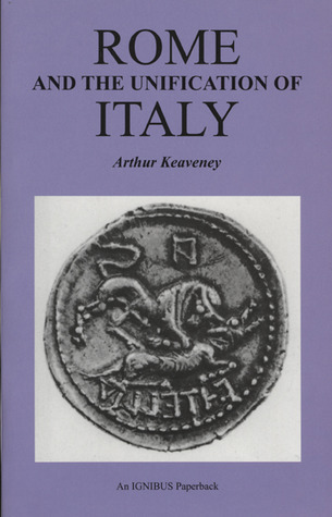 Rome And The Unification Of Italy (Ignibus Paperbacks S.)  by  Arthur Keaveney