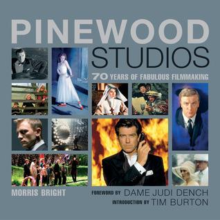 Pinewood Studios: 70 Years of Fabulous Filmmaking  by  Morris Bright