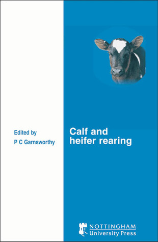 Calf and Heifer Rearing P.C. Garnsworthy