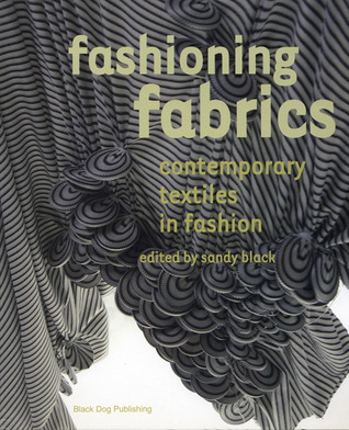 Fashioning Fabrics: Contemporary Textiles in Fashion Sandy Black