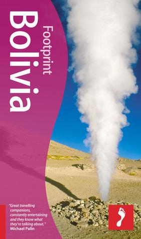 Bolivia Handbook, 4th Edition (Footprint Bolivia Handbook)  by  Julius Honnor