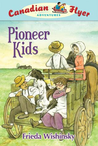 Pioneer Kids Frieda Wishinsky