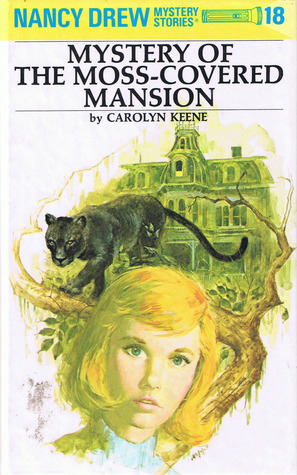 Mystery of the Moss-Covered Mansion (Nancy Drew, #18) Carolyn Keene