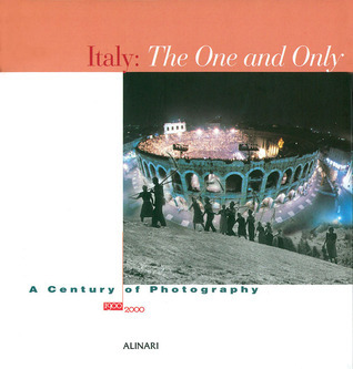 Italy: The One and Only: A Century of Photography 1900-2000  by  Cesare Colombo