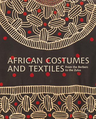 African Costumes and Textiles: From the Berbers to the Zulus Mauro Magliani