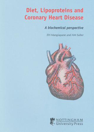 Diet, Lipoproteins, and Coronary Heart Disease: A Biochemical Perspective  by  E.H. Mangiapane
