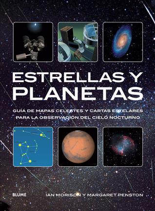 Estrellas y planetas: Guía de mapas celestes y cartas estelares para la observación del cielo nocturno  by  Ian Morison