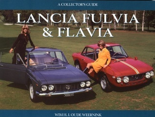 Lancia Fulvia and Flavia: A Collectors Guide Wim H J Oudeweemink