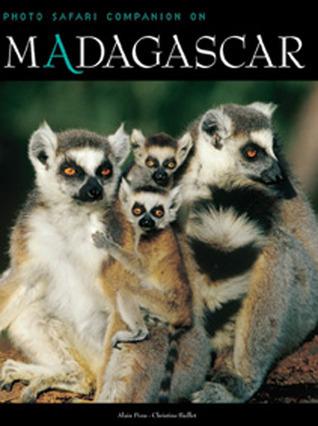 Madagascar Safari Companion  by  Alain Pons