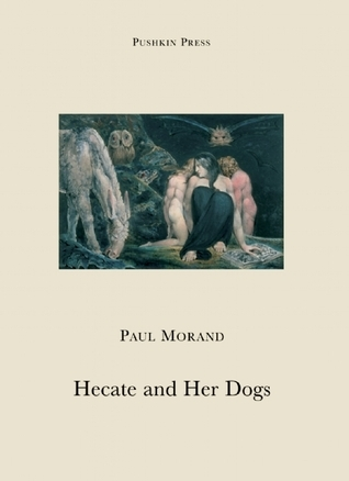 Hecate and Her Dogs Paul Morand
