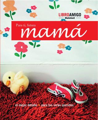 Para ti, futura mama  by  Ediciones Robinbook