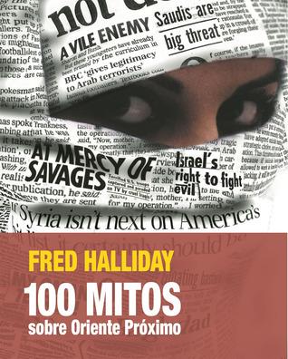 100 mitos sobre Oriente Próximo  by  Fred Halliday