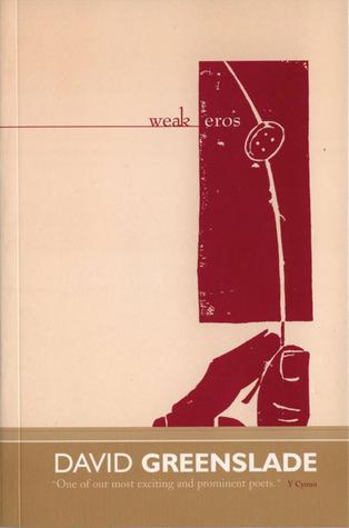 Weak Eros  by  David Greenslade