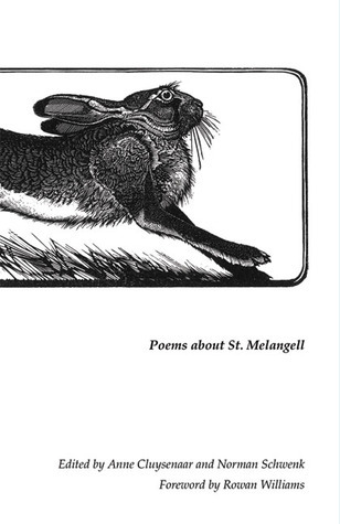 The Hare That Hides Within: Poems About St. Melangell  by  Norman Schwenk