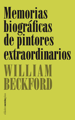 Memorias biográficas de pintores extraordinarios William Beckford