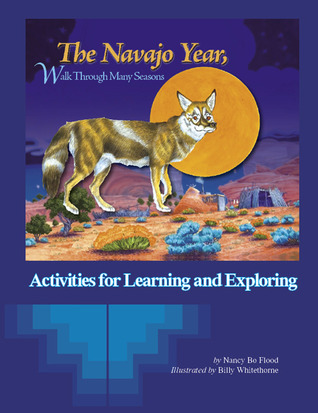 Navajo Year: Activities for Learning and Exploring  by  Nancy Bo Flood