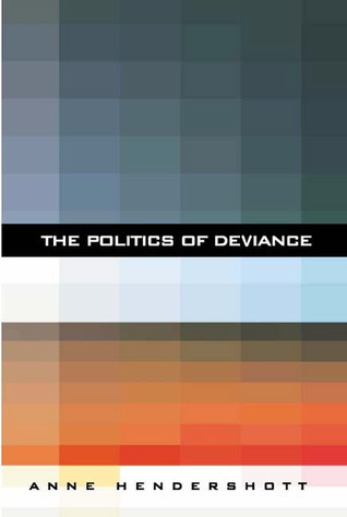 The Politics of Deviance  by  Anne Hendershott
