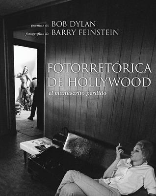 Fotorretórica de Hollywood: El manuscrito perdido Bob Dylan