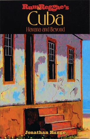 Rum & Reggaes Cuba: Havana and Beyond  by  Jonathan Runge