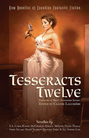 Tesseracts Twelve: New Novellas of Canadian Fantastic Fiction  by  Claude Lalumière