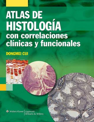 Histología con correlaciones funcionales y clínicas  by  Dongmei Cui