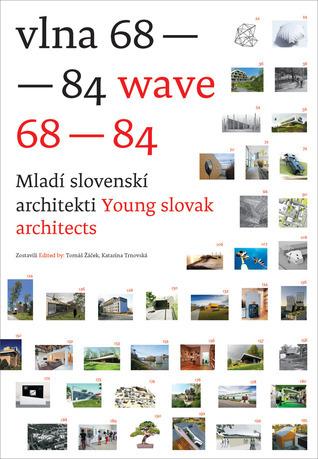 Wave 68-84: Young Slovak Architects Tomas Zacek