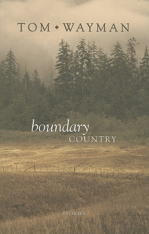 Boundary Country  by  Tom Wayman