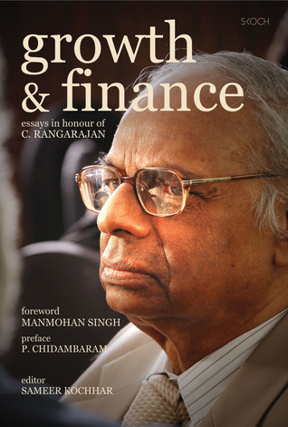 Growth & Finance: Essays in Honour of C. Rangarajan  by  Sameer Kochhar
