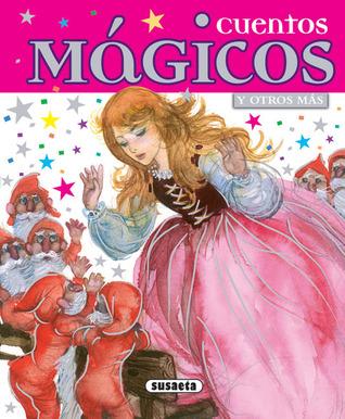 Cuentos mágicos: Y otros más Susaeta publishing