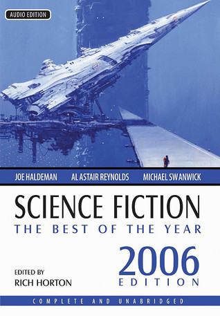 Science Fiction: Best of the Year 2006 Rich Horton