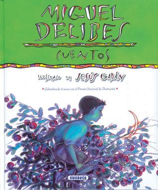Miguel Delibes: Cuentos  by  Miguel Delibes