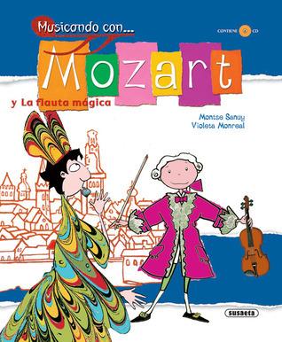 Mozart Y La Flauta Magica  by  Montse Sanuy