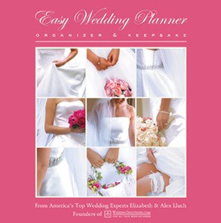 Easy Wedding Planner, Organizer & Keepsake: Celebrating the Most Memorable Day of Your Life Alex A. Lluch