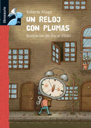 Un reloj con plumas  by  Roberto Aliaga