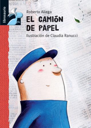 El Camion de Papel (Librosaurio) Roberto Aliaga