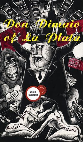 Don Dimaio of La Plata (Akashic Urban Surreal Series) Robert Arellano
