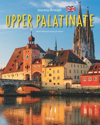 Journey Through Upper Palatinate Georg Schwikart