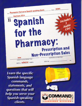 Spanish for the Pharmacy: Prescription and Non-Prescription Sales  by  Sam Slick