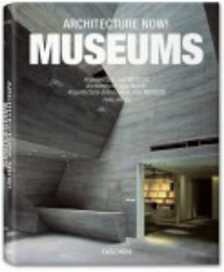 Architecture Now! Museums  by  Philip Jodidio