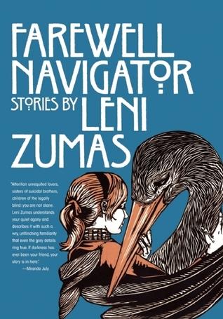Farewell Navigator: Stories Leni Zumas