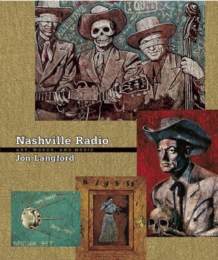 Nashville Radio: Art, Words, and Music  by  Jon Langford