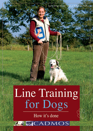 Line Training for Dogs: How Its Done Monika Gutmann