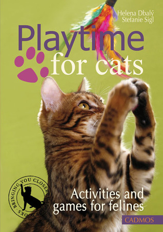 Playtime for Cats: Activities and Games for Felines Helena Dbaly