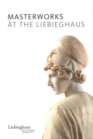 Masterworks at the Liebieghaus  by  Michael Imhof Verlag