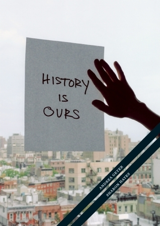 History Is Ours  by  Andrea Geyer