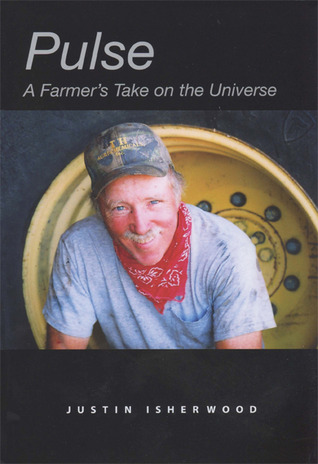 Pulse: A Farmer's Take on the Universe  by  Justin Isherwood