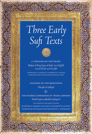 Three Early Sufi Texts: A Treatise on the Heart, Stations of the Righteous, The Stumblings of Those Aspiring al-Hakim al-Tirmidhi