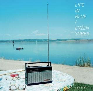 Life in Blue  by  Ev�en Sobek