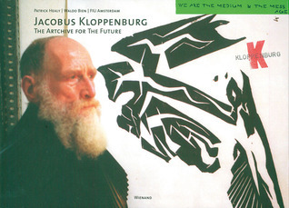 Jacobus Kloppenburg: The Artchive for the Future  by  Patrick Healy