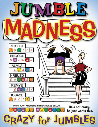 Jumble® Madness: Crazy for Jumbles®  by  Tribune Media Services